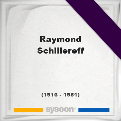 Headstone of Raymond Schillereff (1916 - 1951), memorial, cemetery