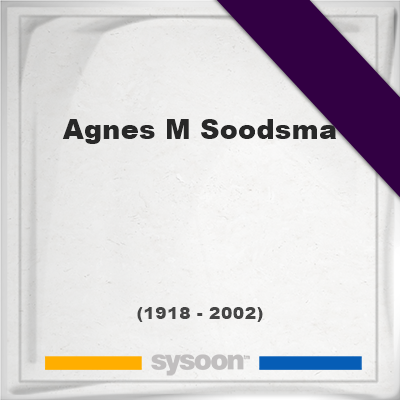 Headstone of Agnes M Soodsma (1918 - 2002), memorial, cemetery