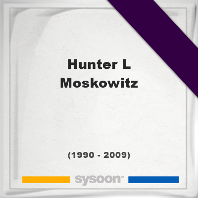 Headstone of Hunter L Moskowitz (1990 - 2009), memorial, cemetery