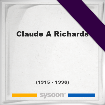 Headstone of Claude A Richards (1915 - 1996), memorial, cemetery