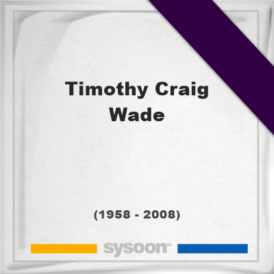 Headstone of Timothy Craig Wade (1958 - 2008), memorial, cemetery