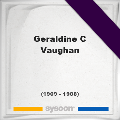 Headstone of Geraldine C Vaughan (1909 - 1988), memorial, cemetery