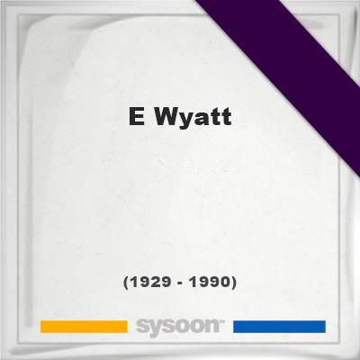 Headstone of E Wyatt (1929 - 1990), memorial, cemetery