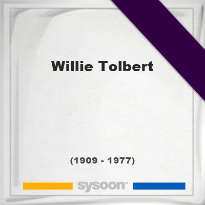 Headstone of Willie Tolbert (1909 - 1977), memorial, cemetery