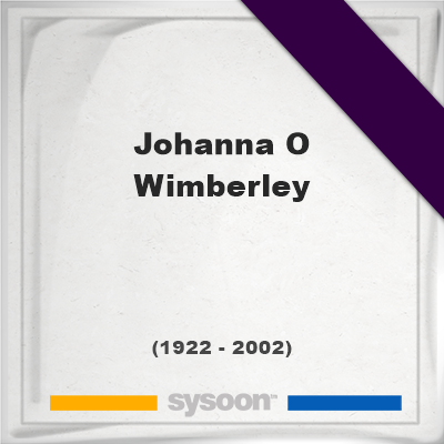 Headstone of Johanna O Wimberley (1922 - 2002), memorial, cemetery