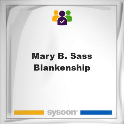 Mary B. Sass Blankenship, member, cemetery
