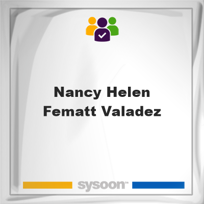 Nancy Helen Fematt Valadez , member, cemetery