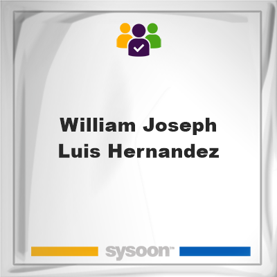 William Joseph Luis Hernandez, member, cemetery